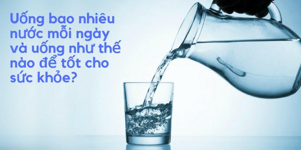 Nên Uống Nước Như Thế Nào Để Có Một Cơ Thể Khỏe Mạnh? 1