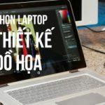 Top 10 Laptop thiết kế đồ họa tốt nhất năm 2018