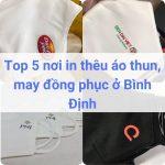 Địa chỉ may, in thêu đồng phục áo thun ở Bình Định