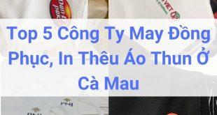 Địa chỉ công ty may, in thêu đồng phục ở Cà Mau