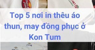 Địa chỉ may, in thêu đồng phục áo thun ở Kon Tum